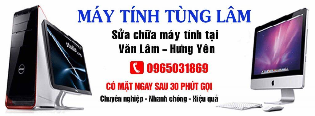 Sửa chữa máy tính, laptop Văn Lâm - Hưng Yên tại nhà